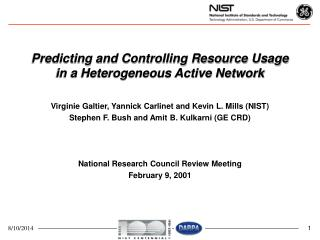 Predicting and Controlling Resource Usage  in a Heterogeneous Active Network