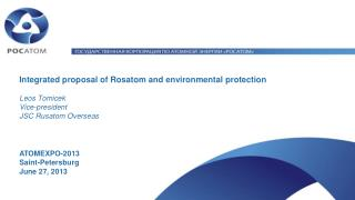 Integrated proposal of Rosatom and environmental protection  Leos  Tomicek Vice-president