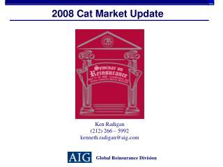 2008 Cat Market Update