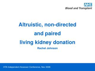 Altruistic, non-directed  and paired living kidney donation  Rachel Johnson