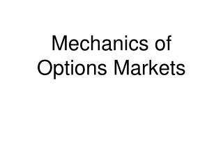 Mechanics of  Options Markets