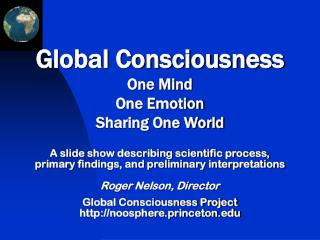 Global Consciousness One Mind  One Emotion Sharing One World