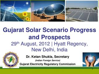Dr. Ketan Shukla, Secretary (Indian Foreign Service) Gujarat Electricity Regulatory Commission
