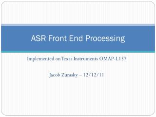 ASR Front End Processing