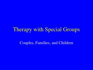Therapy with Special Groups