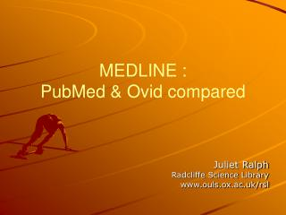 MEDLINE :  PubMed & Ovid compared