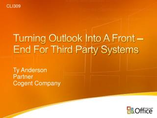 Turning Outlook Into A Front �End For Third Party Systems