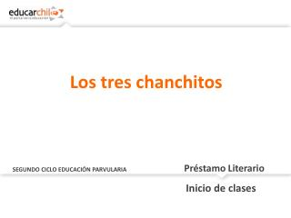 SEGUNDO CICLO EDUCACIÓN PARVULARIA Préstamo Literario
