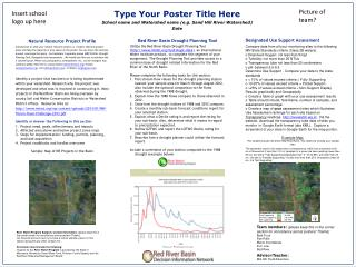 Type Your Poster  Title  Here School name and Watershed name  (e.g.  Sand Hill  River Watershed )
