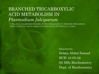 BRANCHED TRICARBOXYLIC ACID METABOLISM IN  Plasmodium  falciparum