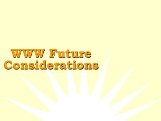 WWW Future Considerations