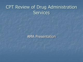 CPT Review of Drug Administration Services