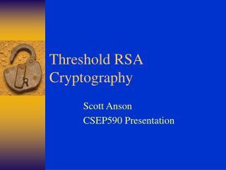 Threshold RSA Cryptography