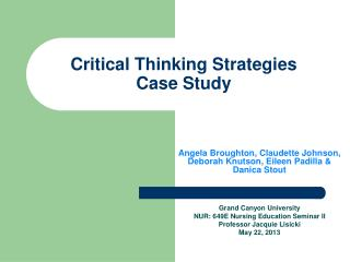 Critical Thinking Strategies  Case Study