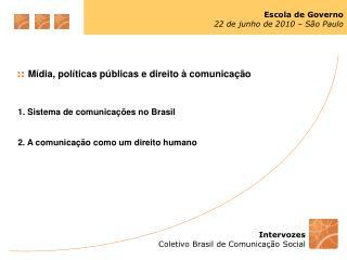 Escola de Governo 22 de junho de 2010 – São Paulo