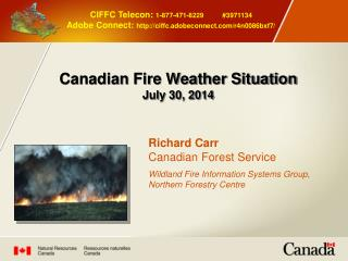 Canadian Fire Weather Situation  July 30, 2014