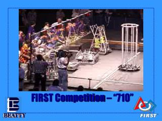 "FIRST Competition – ""710"""