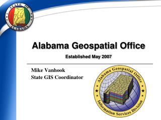 Alabama Geospatial Office Established May 2007