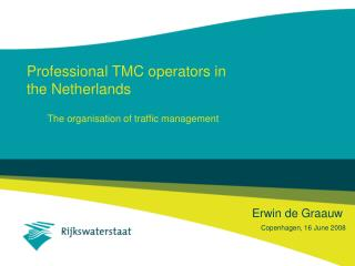 Professional TMC operators in  the Netherlands