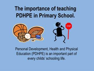 The importance of teaching PDHPE in Primary School.