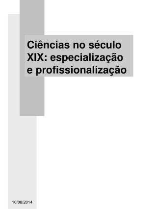 Ciências no século XIX: especialização e profissionalização