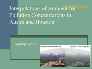 Interpolations of Ambient Air Pollution Concentrations in Austin and Houston