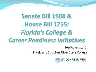 Senate Bill 1908 &  House Bill 1255 : Florida's College &  Career Readiness Initiatives