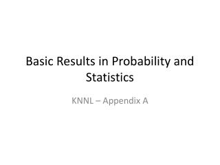 Basic Results in Probability and Statistics
