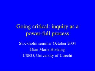 Going critical: inquiry as a power-full process