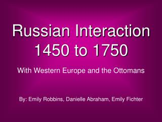 Russian Interaction  1450 to 1750