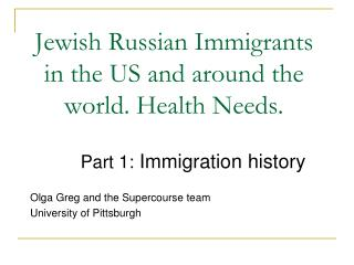 Jewish Russian Immigrants in the US and around the world. Health Needs.