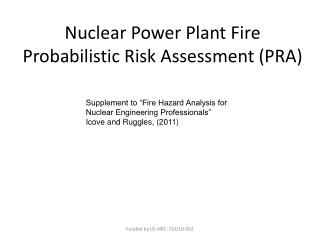 Nuclear Power Plant Fire Probabilistic Risk Assessment (PRA)