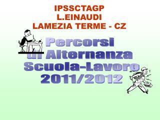 Percorsi  di Alternanza  Scuola-Lavoro 2011/2012