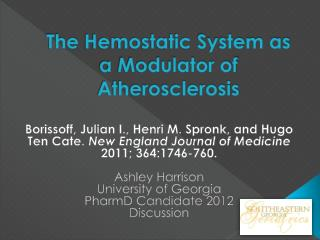 The  Hemostatic  System as a Modulator of Atherosclerosis