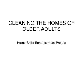 CLEANING THE HOMES OF OLDER ADULTS