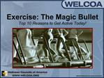 Exercise: The Magic Bullet Top 10 Reasons to Get Active Today