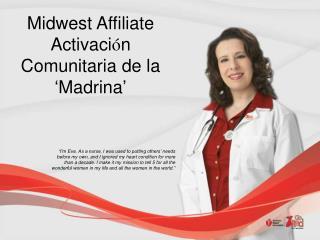 Midwest Affiliate  Activaci ó n Comunitaria  de la  ' Madrina '