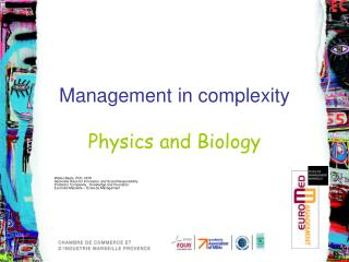 Management in complexity Physics and Biology