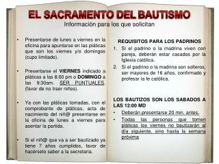 EL  SACRAMENTO DEL  BAUTISMO Información para los que solicitan