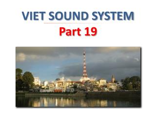 VIET SOUND SYSTEM  Part 19