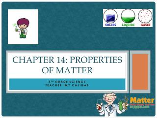 Chapter 14: Properties of Matter