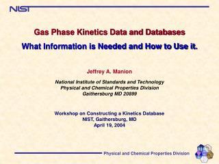 Gas Phase Kinetics Data and Databases  What Information is Needed and How to Use it.