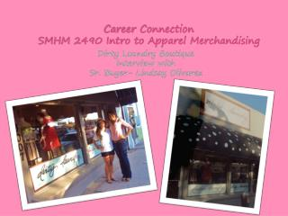 Career Connection SMHM 2490 Intro to Apparel Merchandising