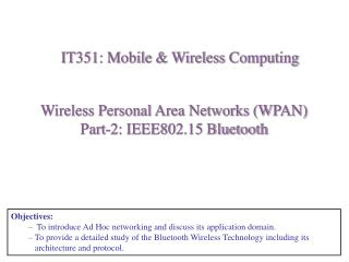 Wireless Personal Area Networks (WPAN) Part-2: IEEE802.15 Bluetooth