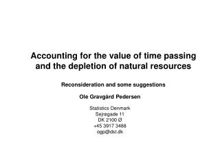 Accounting for the value of time passing and the depletion of natural resources  Reconsideration and some suggestions