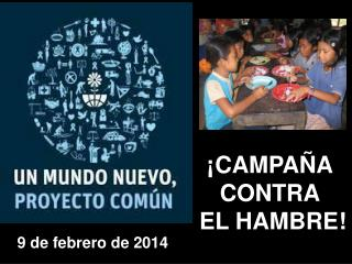 ¡ CAMPAÑA  CONTRA  EL HAMBRE !