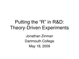 "Putting the ""R"" in R&D: Theory-Driven Experiments"
