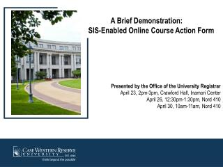 A Brief Demonstration: SIS-Enabled Online Course Action Form