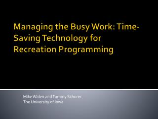 Managing the Busy Work: Time-Saving Technology for Recreation Programming
