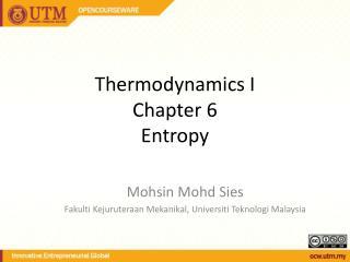 Thermodynamics I Chapter 6 Entropy